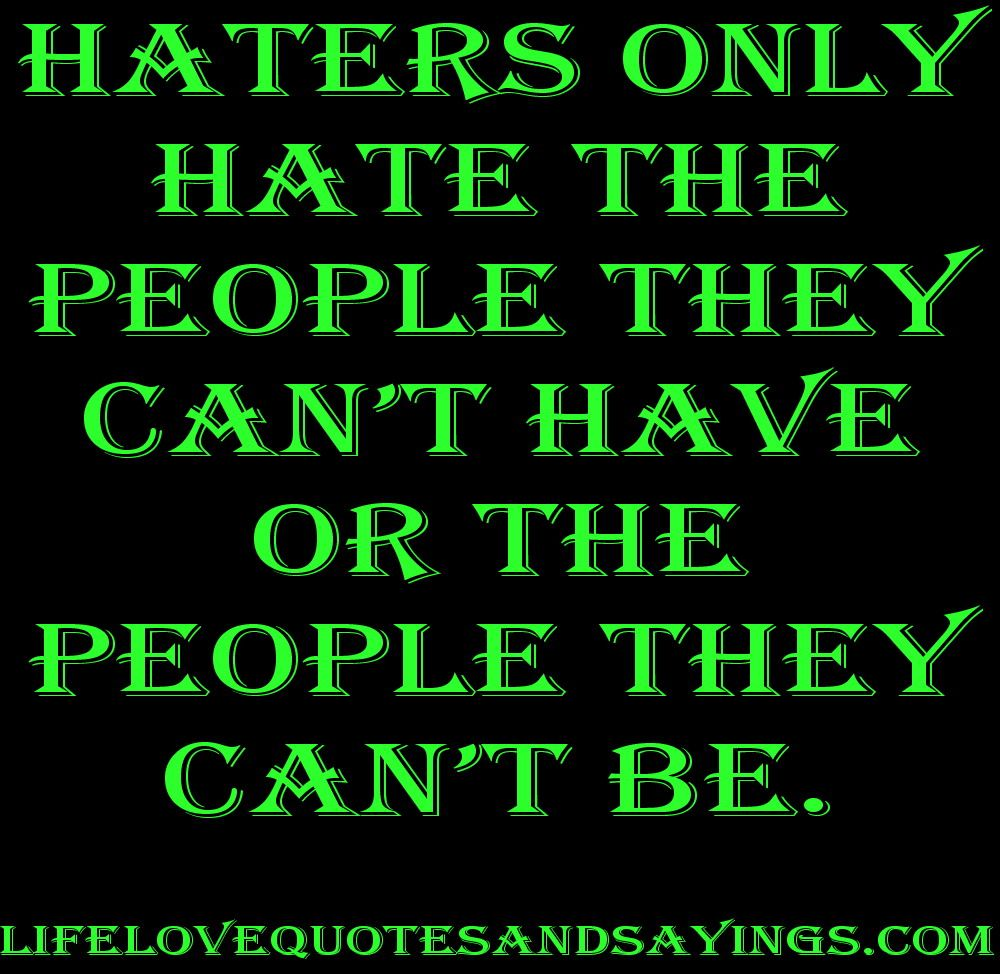 hateful quotes and sayings Haters ly Hate The People…