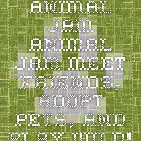 Animal Jam Animal Jam Meet friends, adopt pets, and