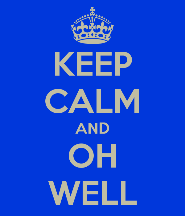 keep-calm-and-oh-well-9.png (600×700)