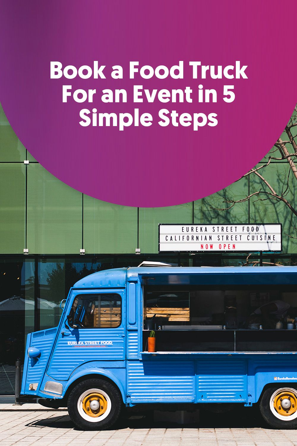 Book A Food Truck For An Event In 5 Simple Steps Food Truck A Food Event Food