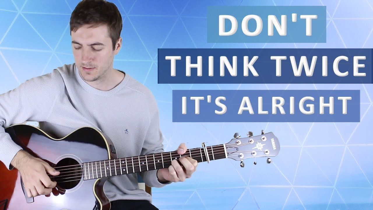 Don T Think Twice It S Alright By Bob Dylan Guitar Lesson Guitar
