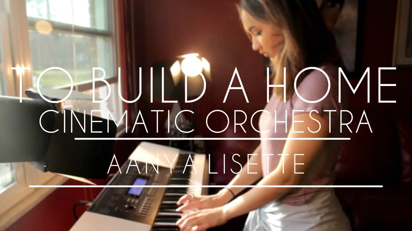 To Build A Home | Cinematic Orchestra | Cover by Aanya Lisette