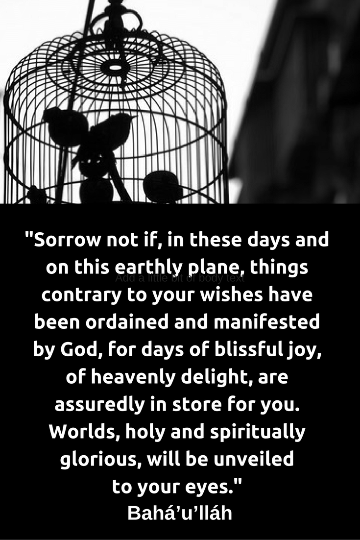 Sorrow Not If In These Days And On This Earthly Plane Things Con