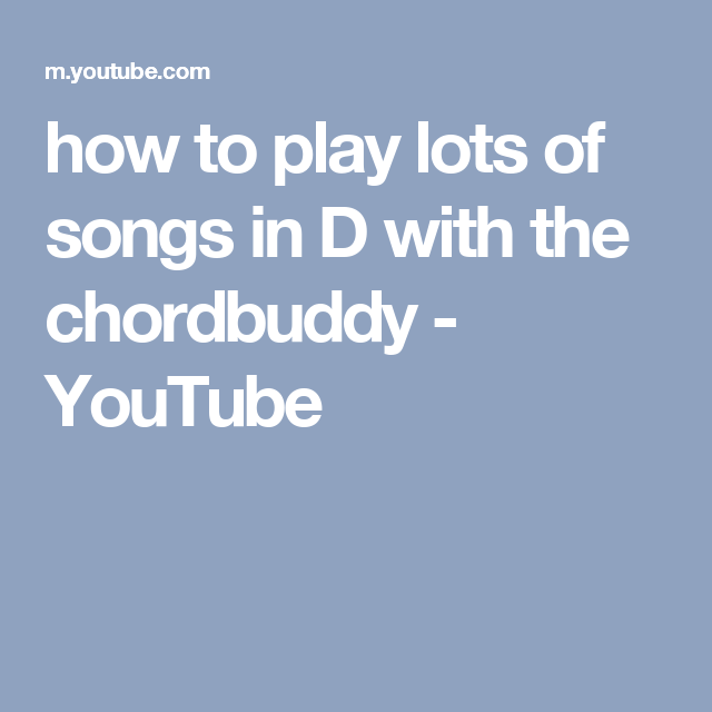 How To Play Lots Of Songs In D With The Chordbuddy Youtube