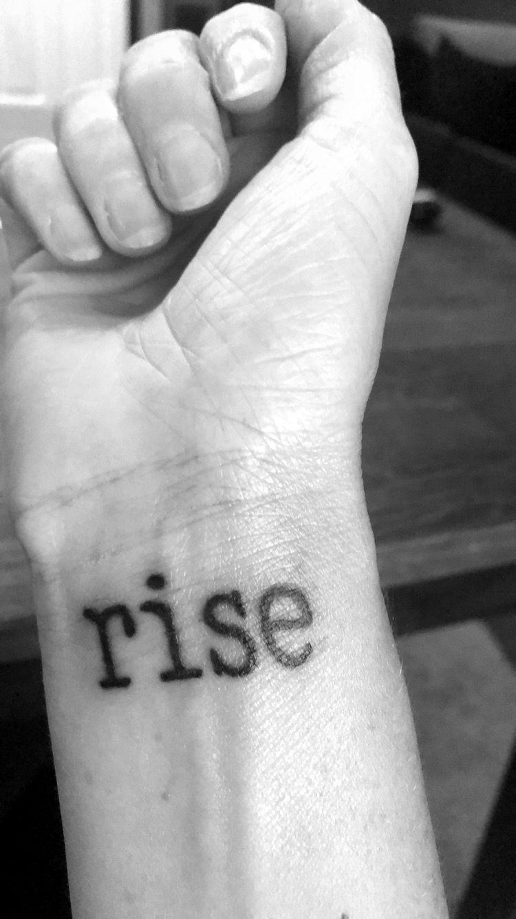 rise. First arm tattoo. 🖤 Tattoos, Arm tattoo, Tattoo quotes