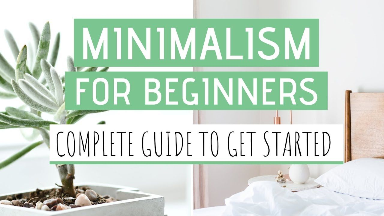 MINIMALISM FOR BEGINNERS » How to a minimalist