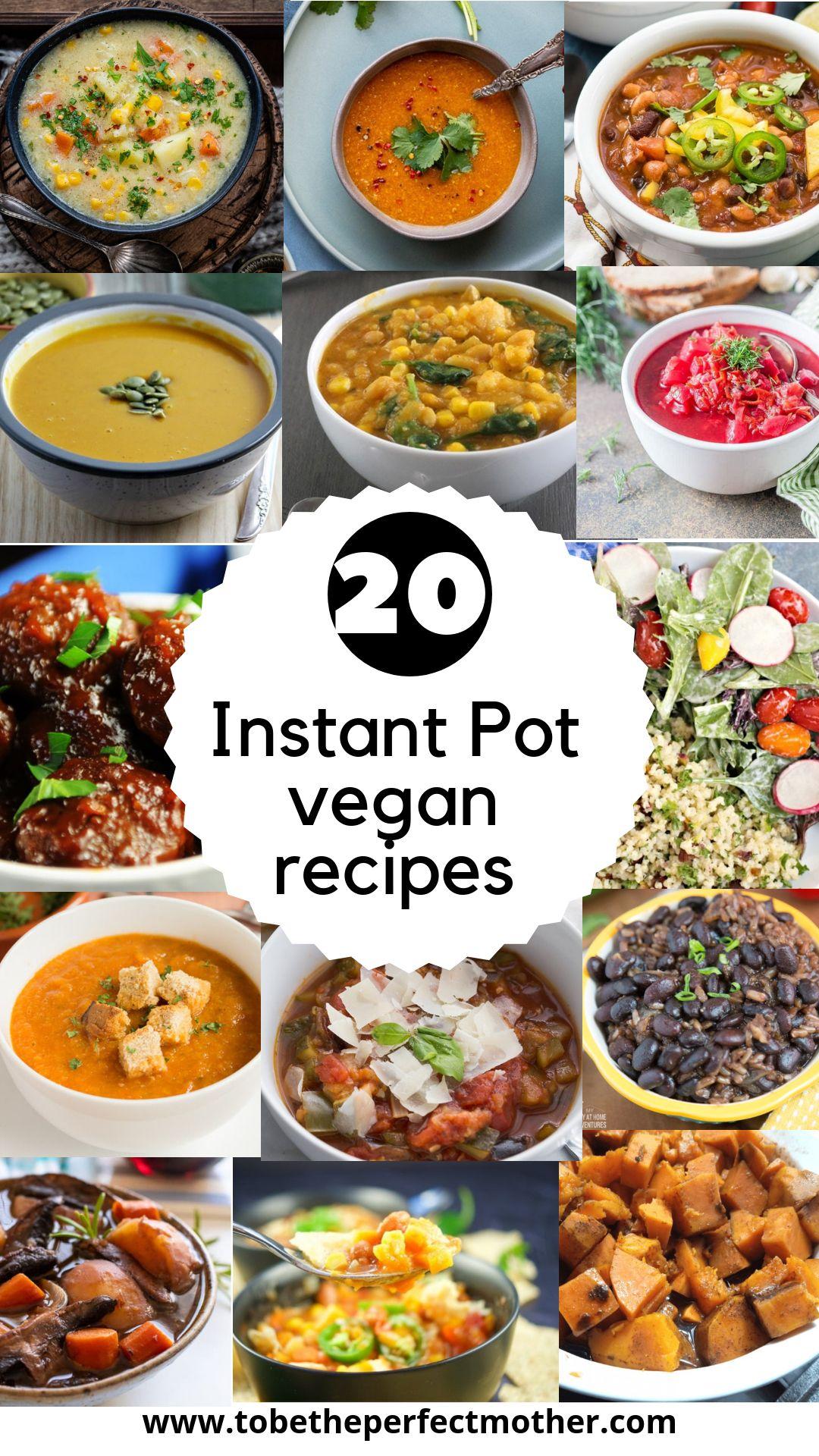 20 Instant Pot Vegan Recipes To Be The Perfect Mother Gluten Free Vegetarian Recipes Vegan Recipes Recipes