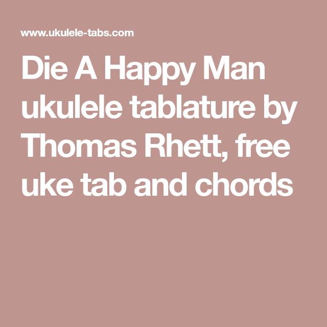 Die A Happy Man Ukulele Tablature By Thomas Rhett Free Uke Tab And