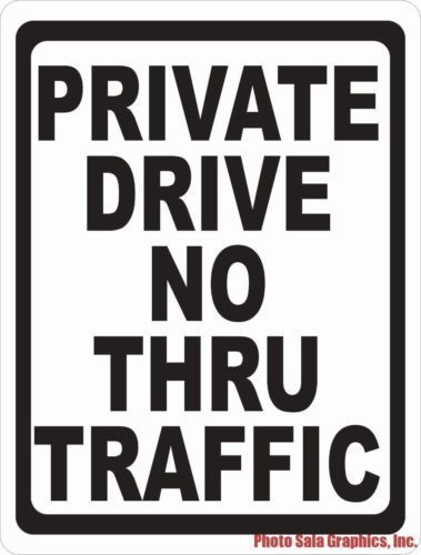 private drive no thru traffic sign signs pinterest signs