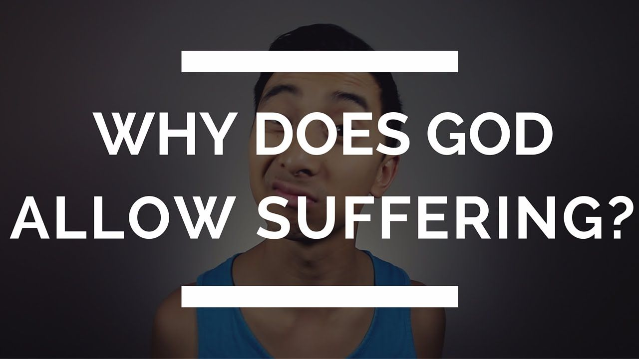 Why Does God Allow Suffering? | Christian Suffering