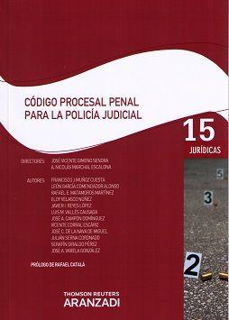 Código procesal penal para la policía judicial / dirección, José Vicente Gimeno Sendra, A. Nicolás Marchal Escalona ; autores, Francisco J. Muñoz Cuesta, [y otros]