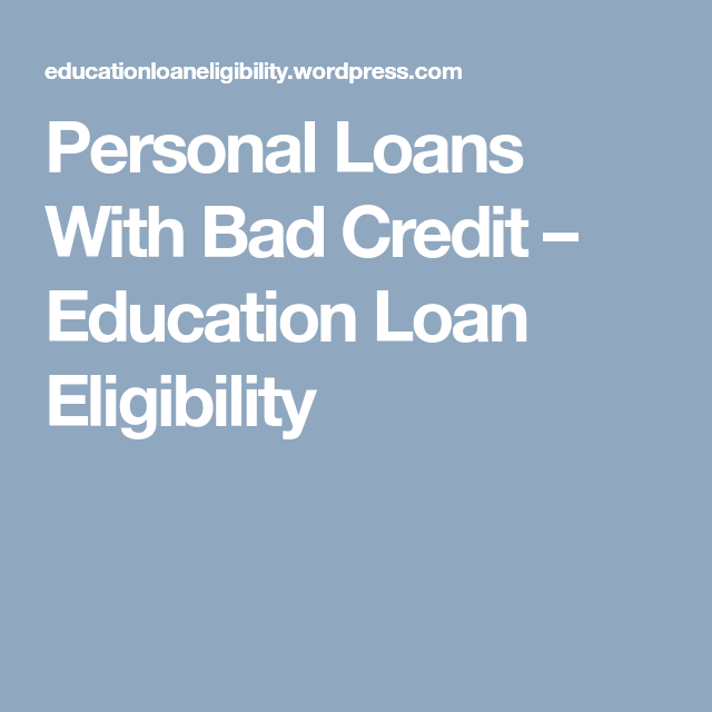 Personal Loans With Bad Credit Loans For Bad Credit Credit Education Personal Loans
