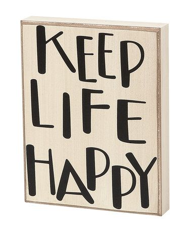 Take a look at this White & Black 'Keep Life Happy' Plaque by Collins on #zulily today!