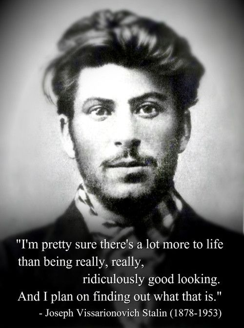 Young Joseph Stalinridiculously Good Looking Things That Make