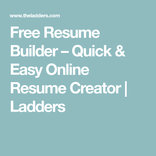 free resume builder quick easy online resume creator ladders