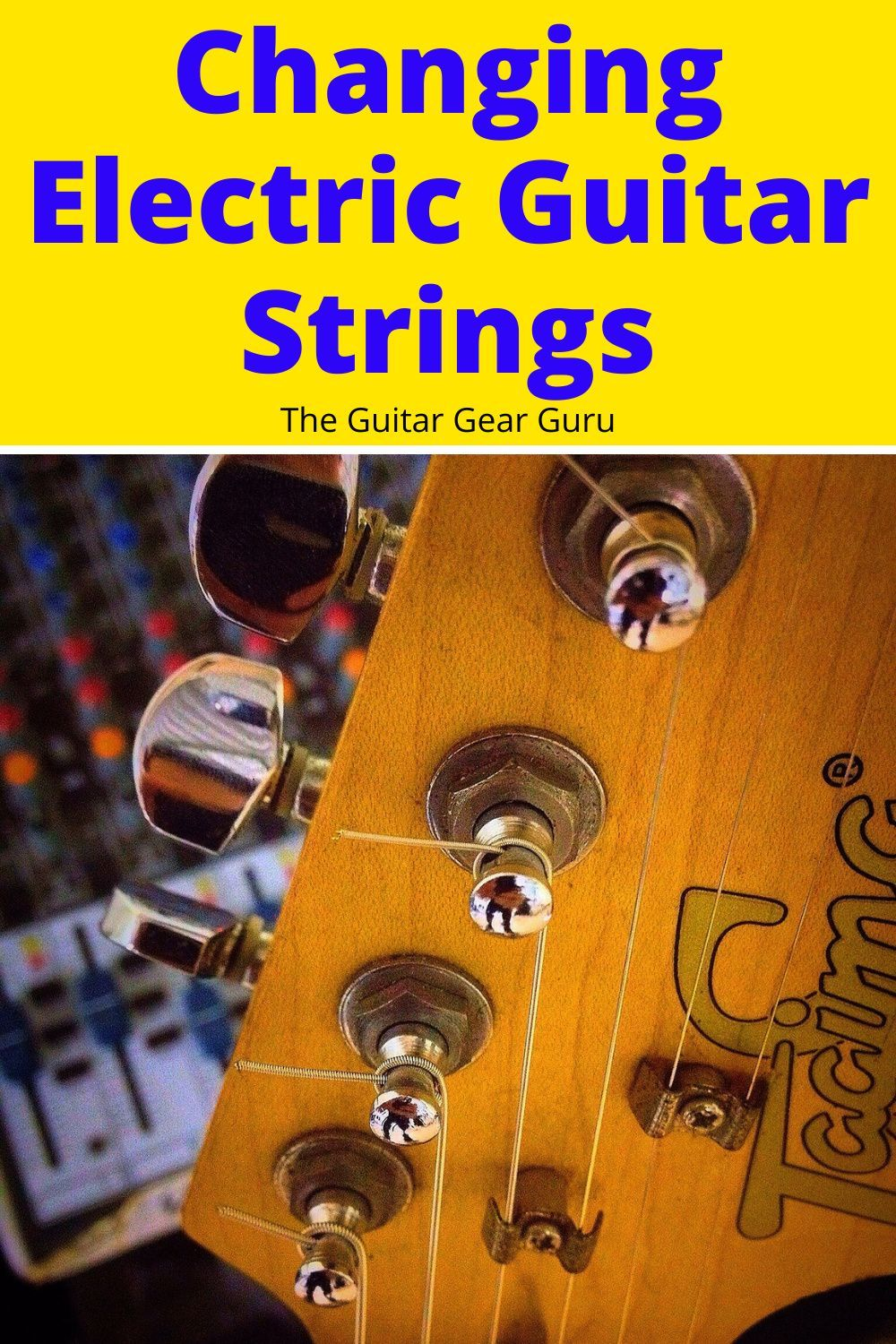 Changing Electric Guitar Strings Electric Guitar Strings Electric Guitar Guitar Diy