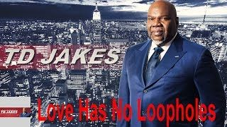 | Bishop Td Jakes Sermons On Relationships With Td Jakes Sermons 2016 | Love Has No Loopholes