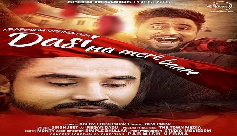 DASI NA MERE BAARE | GOLDY Ft DESI CREW |SONG LYRICS DESCRIPTION: This is a new punjabi mp3 song Dasi Na Mere Baare which is sang by Goldy Kahlon.Music of this mp3 song Dasi Na Mere Baare is composed by Desi Crew and Lyrics of this mp3 song Dasi Na Mere Baare is penned by …