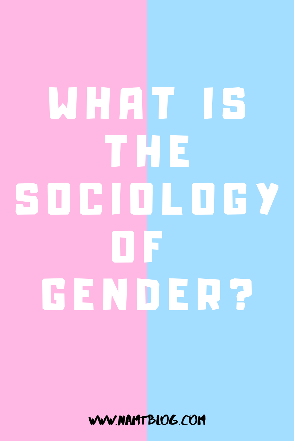 What Is The Sociology Of Gender Sociology Gender Psychology