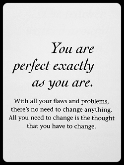 You Are Perfect Exactly As You Are Thoughts Quotes Words Quotes Inspirational Words