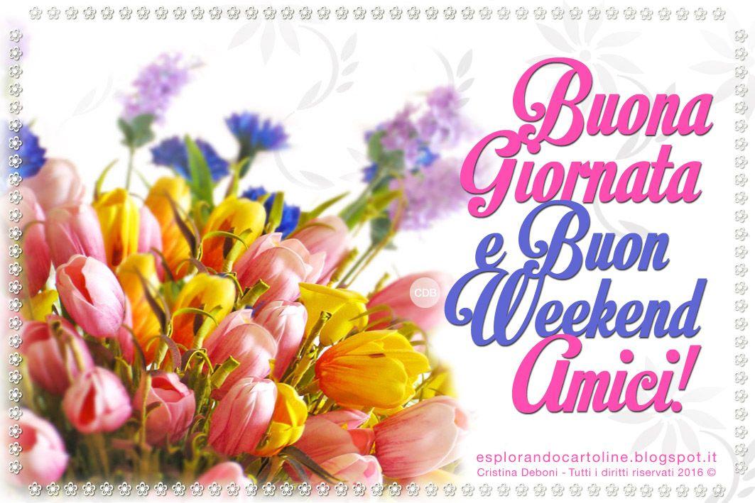 buona giornata e buon weekend amici fiori