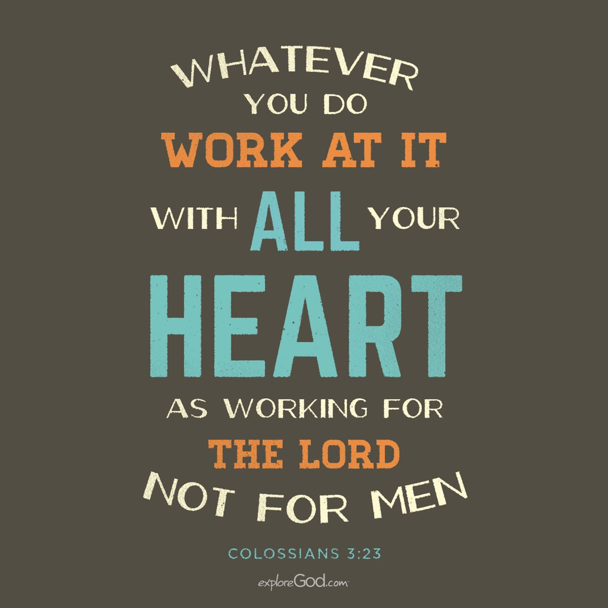 Image result for whatever you do work at it with all your heart as working for the lord