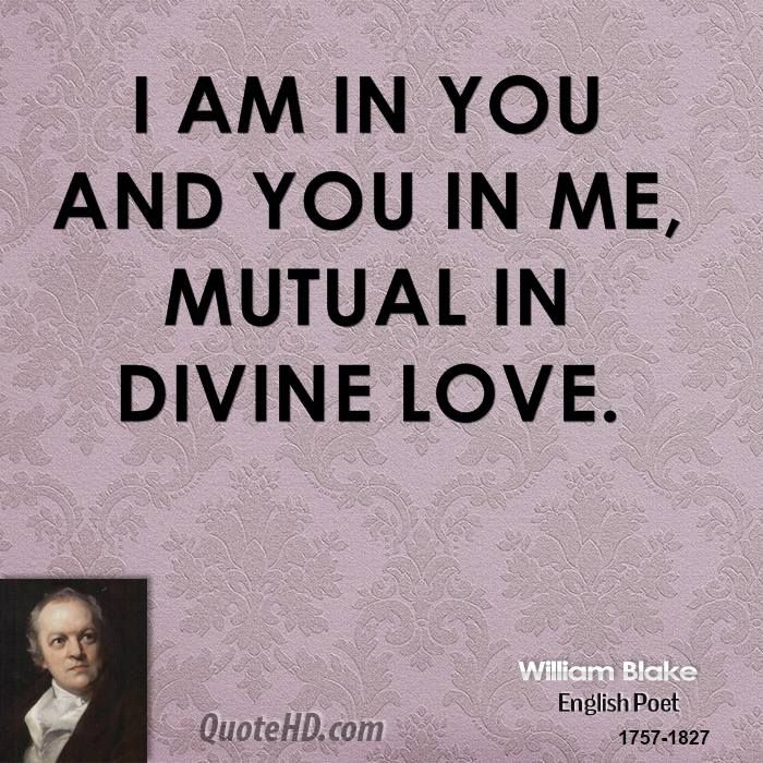 you are divine quote | william-blake-poet-i-am-in-you-and-you-in ...