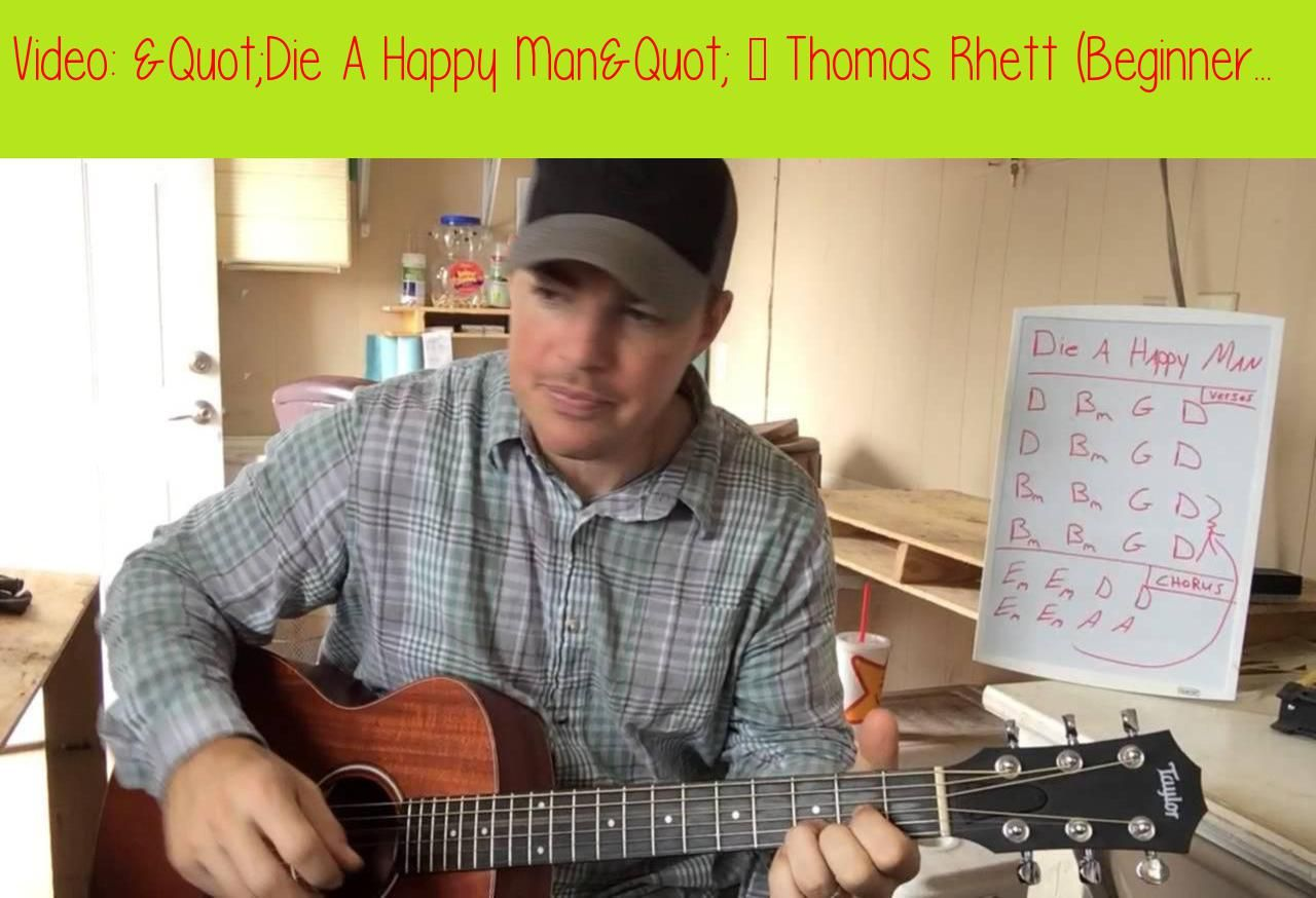 Quot Die A Happy Man Quot Thomas Rhett Beginner Guitar Lesson Check Out This Latest Guitar Lessons For Beginners Guitar For Beginners Basic Guitar Lessons