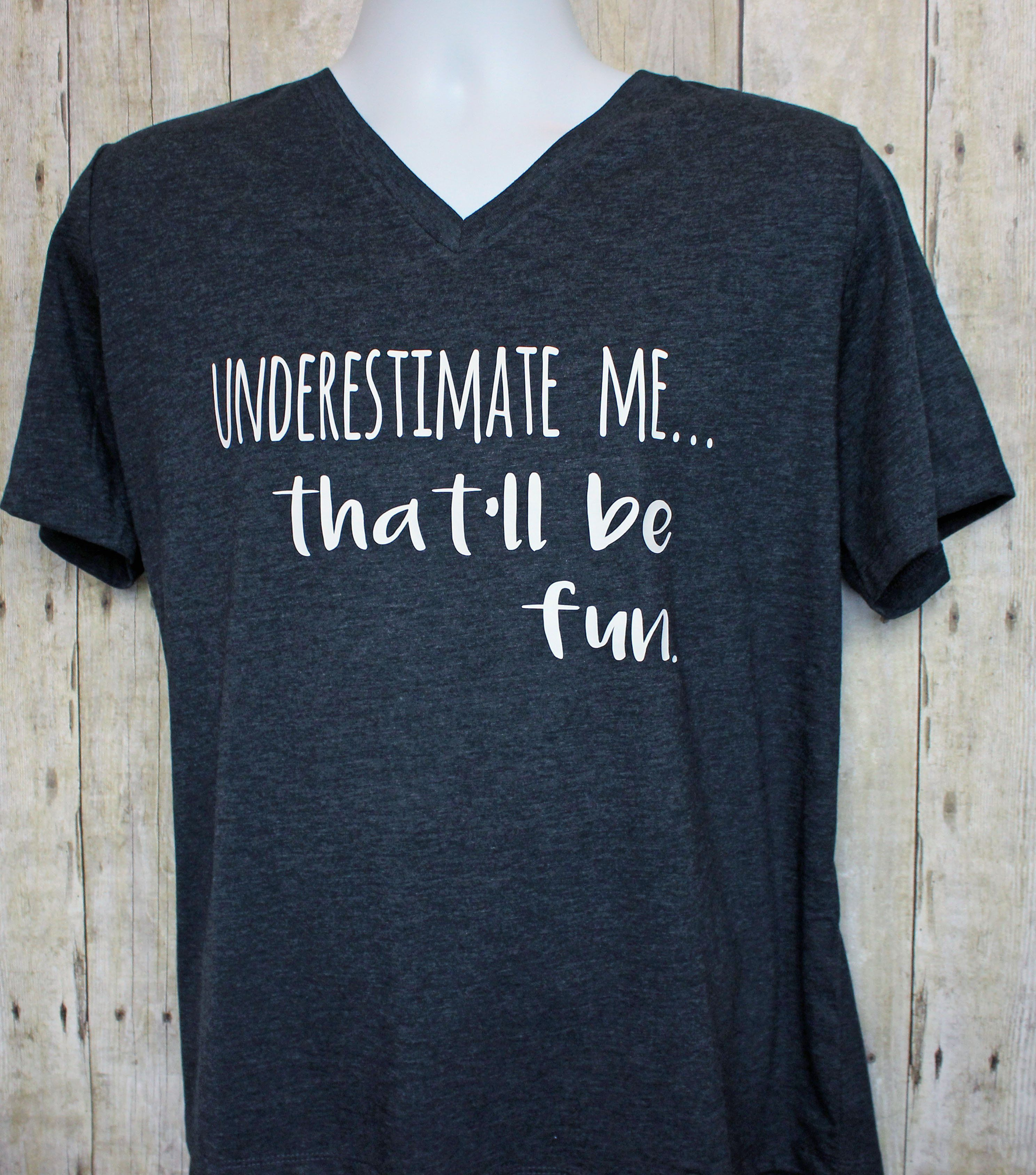 underestimate me - tank and shirt