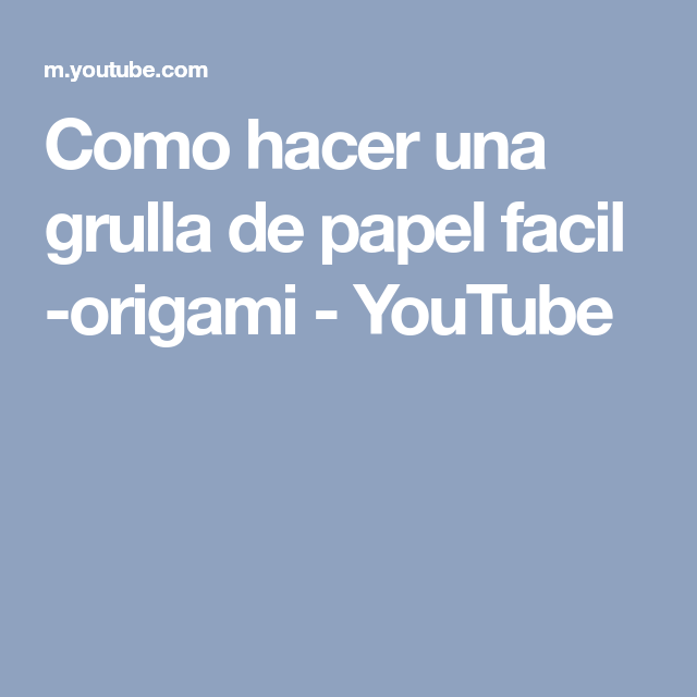 Como Hacer Una Grulla De Papel Facil Origami Youtube Ideas Para