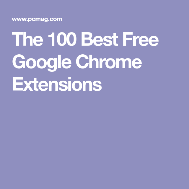 5723b2cda2f The 100 Best Free Google Chrome Extensions Chrome Extensions, Google Chrome,  The 100,