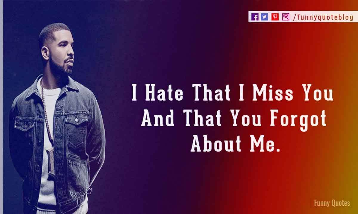 Drake Love Quotes With Drake Love Quotes Pictures Drake Quotes About Love Forget Me Quotes Drake Quotes