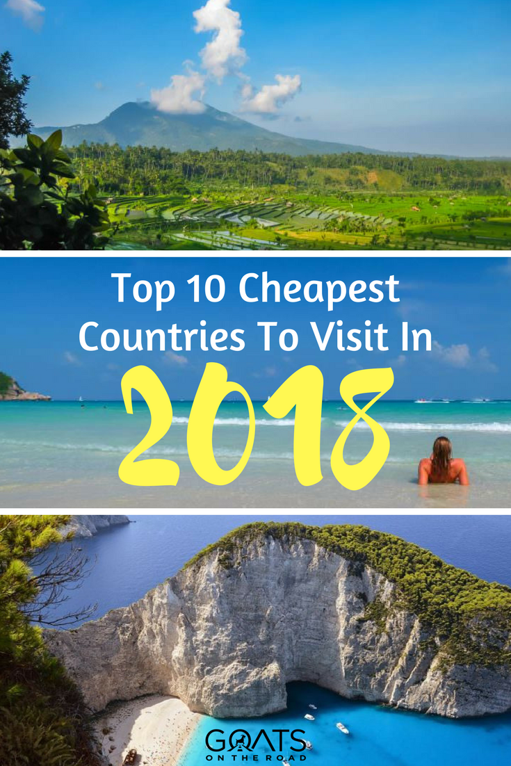Top 10 Cheapest Countries To Visit This Year Goats On The Road Travel Destinations Affordable Countries To Visit Usa Travel Destinations