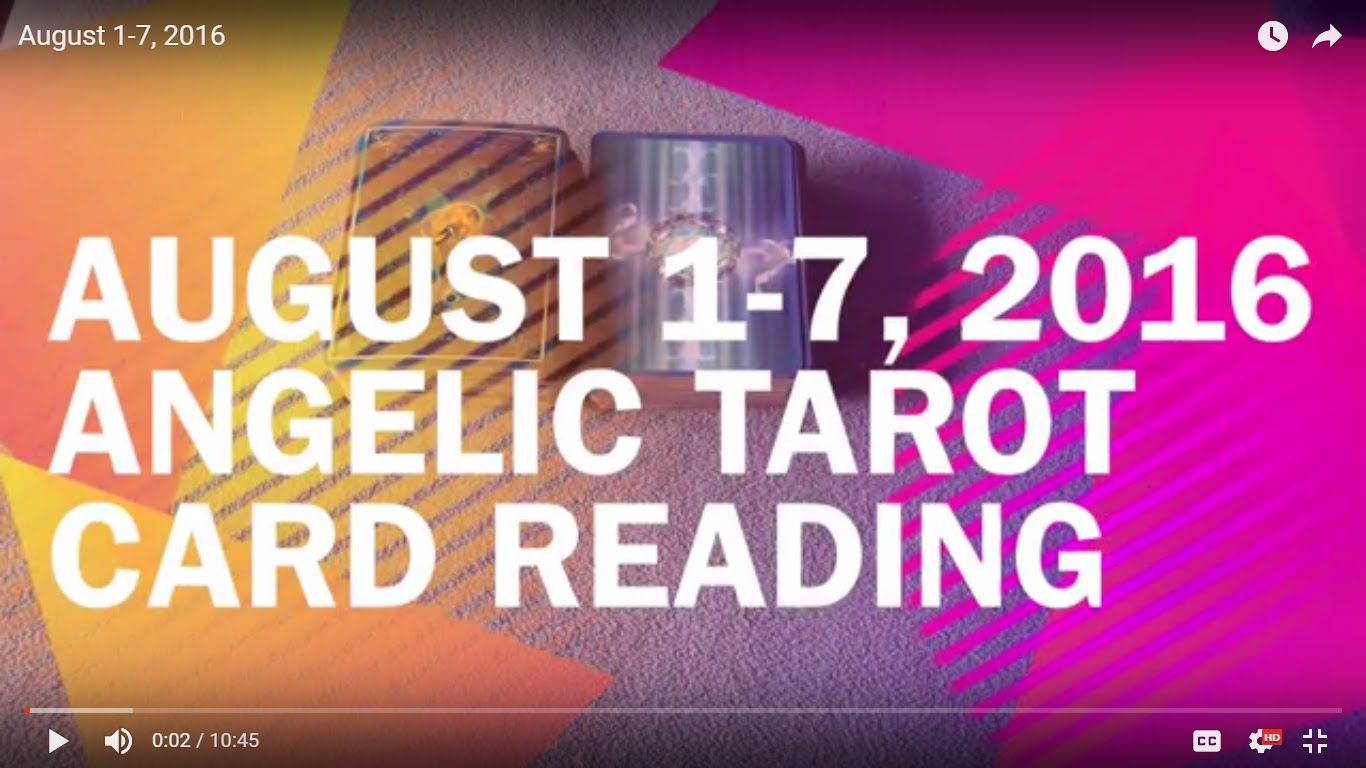 August 17 2016 angelic tarot card reading reading
