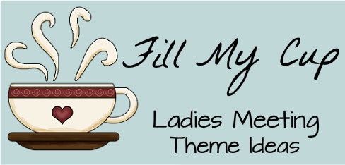 Fill My Cup Women's Ministry Theme | ladies meeting ideas ...