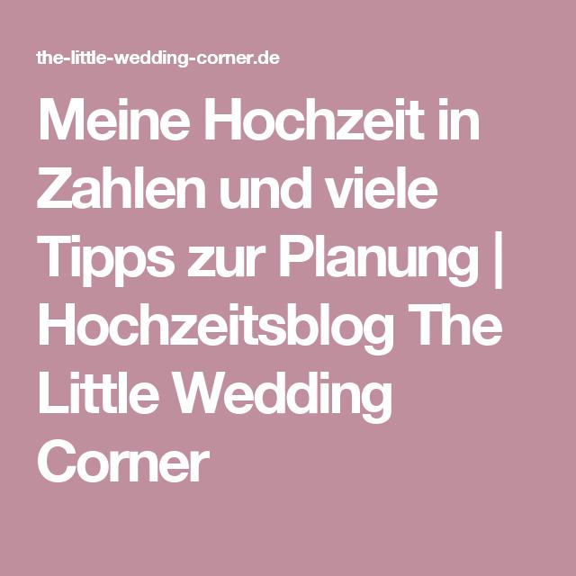 Meine Hochzeit in Zahlen und viele Tipps zur Planung   Hochzeitsblog The Little Wedding Corner