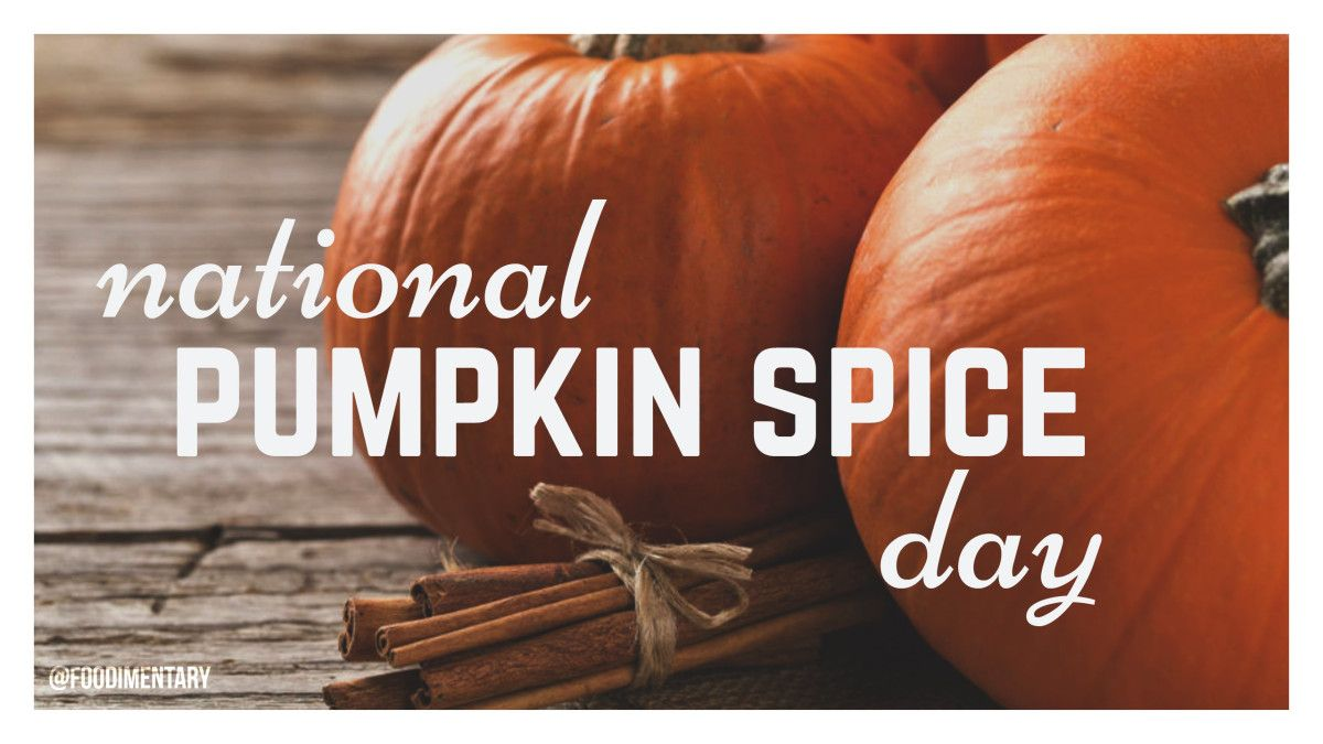 October 1st Is National Pumpkin Spice Day Pumpkin Pumpkin Spice Holiday Recipes