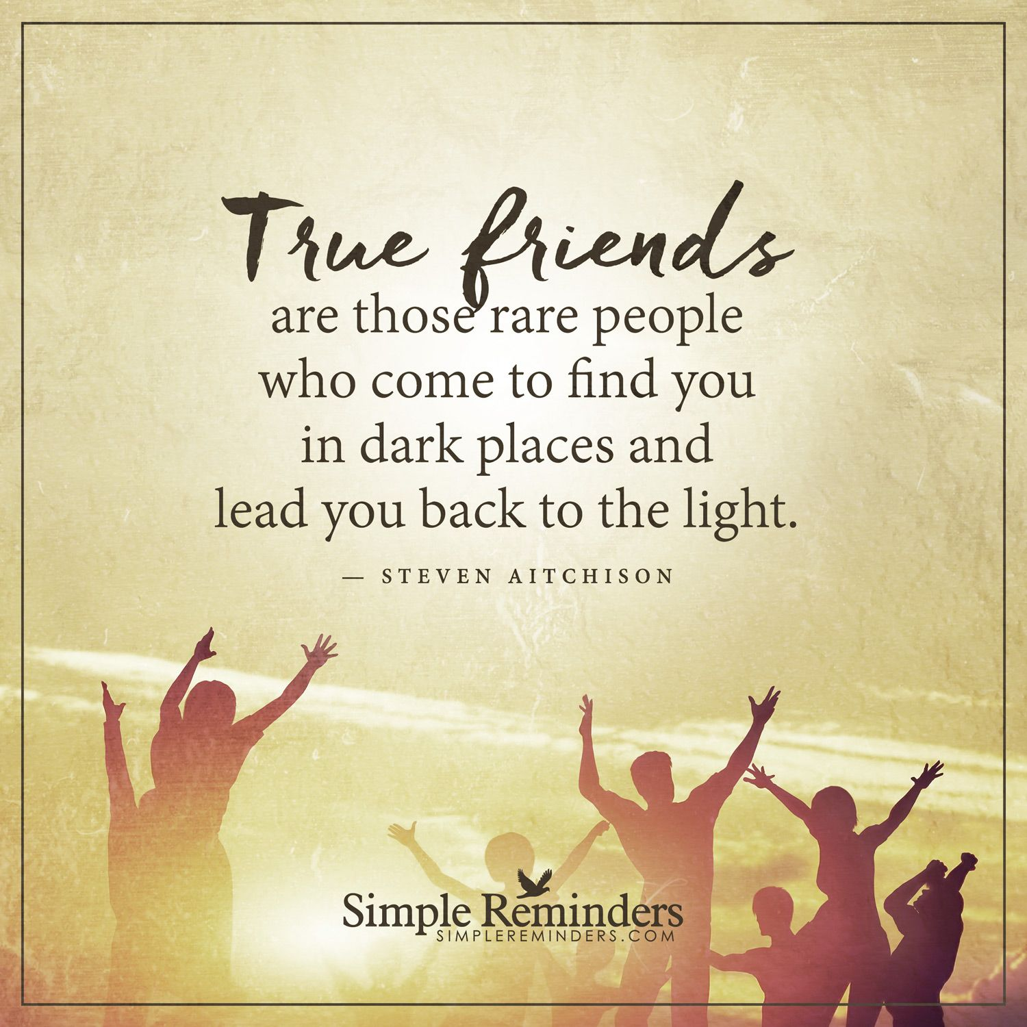 Love Finds You Quote: True Friends True Friends Are Those Rare People Who Come