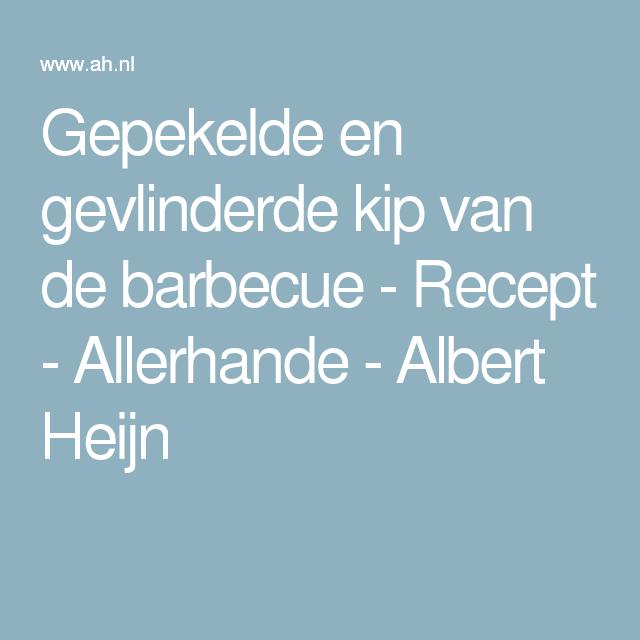 Gepekelde en gevlinderde kip van de barbecue - Recept - Allerhande - Albert Heijn