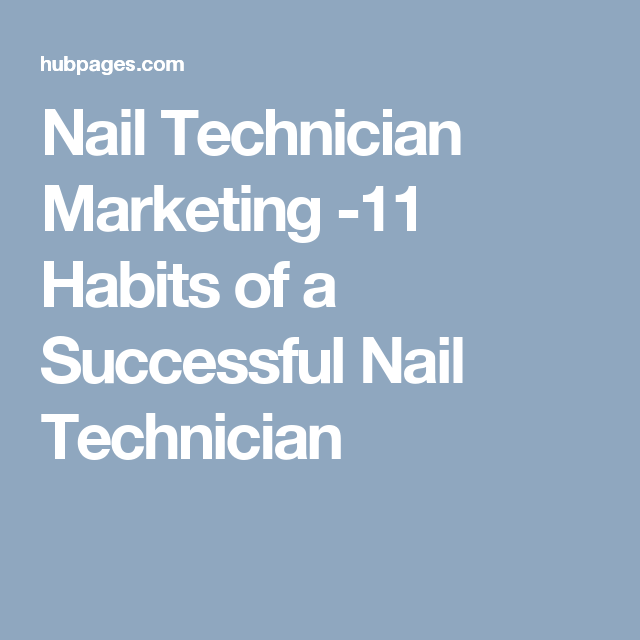 Nail Technician Marketing 11 Habits Of A Successful