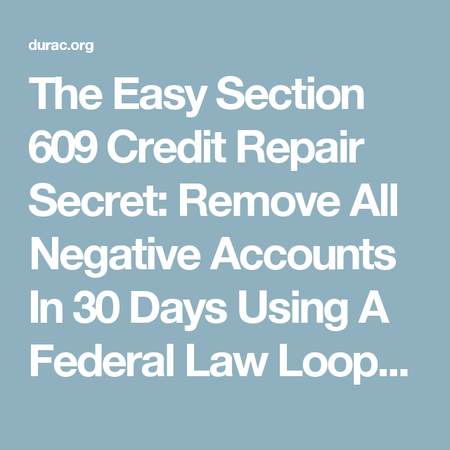 The Easy Section 609 Credit Repair Secret Remove All Negative