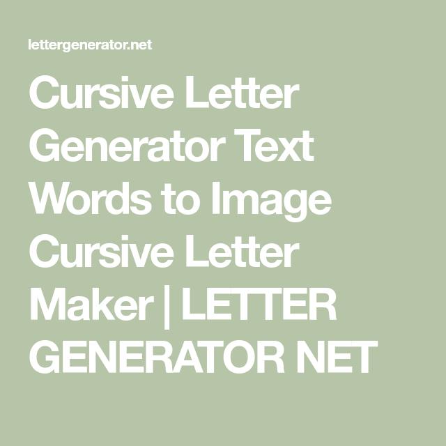 Cursive Letter Generator Text Words to Image Cursive Letter