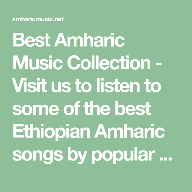 Best Amharic Music, Best Amharic Music Collection