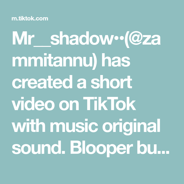 Mr Shadow Zammitannu Has Created A Short Video On Tiktok With Music Original Sound Blooper But She Make Perfect Hana Mol F Bloopers The Originals Shadow