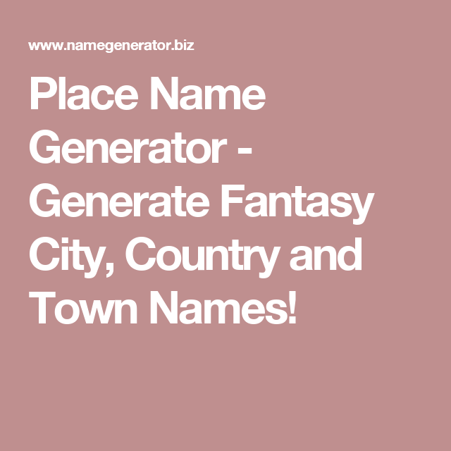 Place Name Generator - Generate Fantasy City, Country and