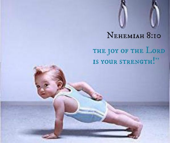 """The joy of the Lord is your strength!"""