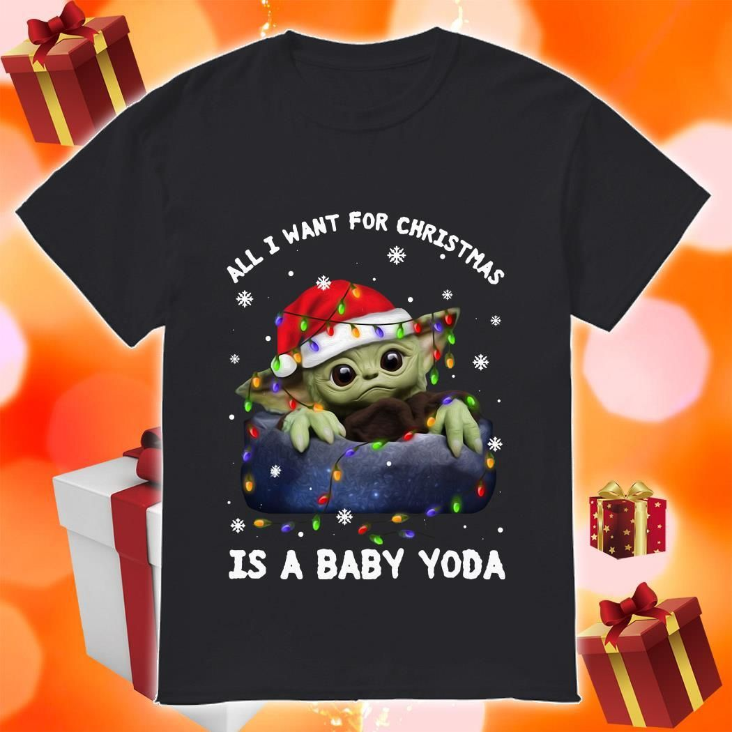 All I Want For Christmas Is A Baby Yoda Shirt Hoodie Sweater V Neck And Tank Top In 2020 Yoda Shirt Yoda Donut Shirt