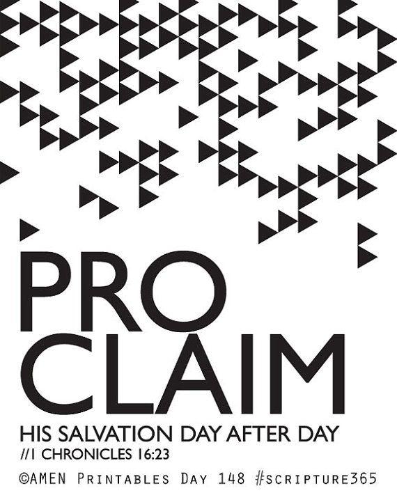 1 Chronicles 16:23. Proclaim. 8x10 DIY Printable Christian