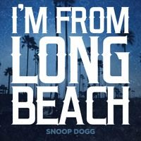 Snoop Dogg - I'm From Long Beach by EMPIRE on SoundCloud