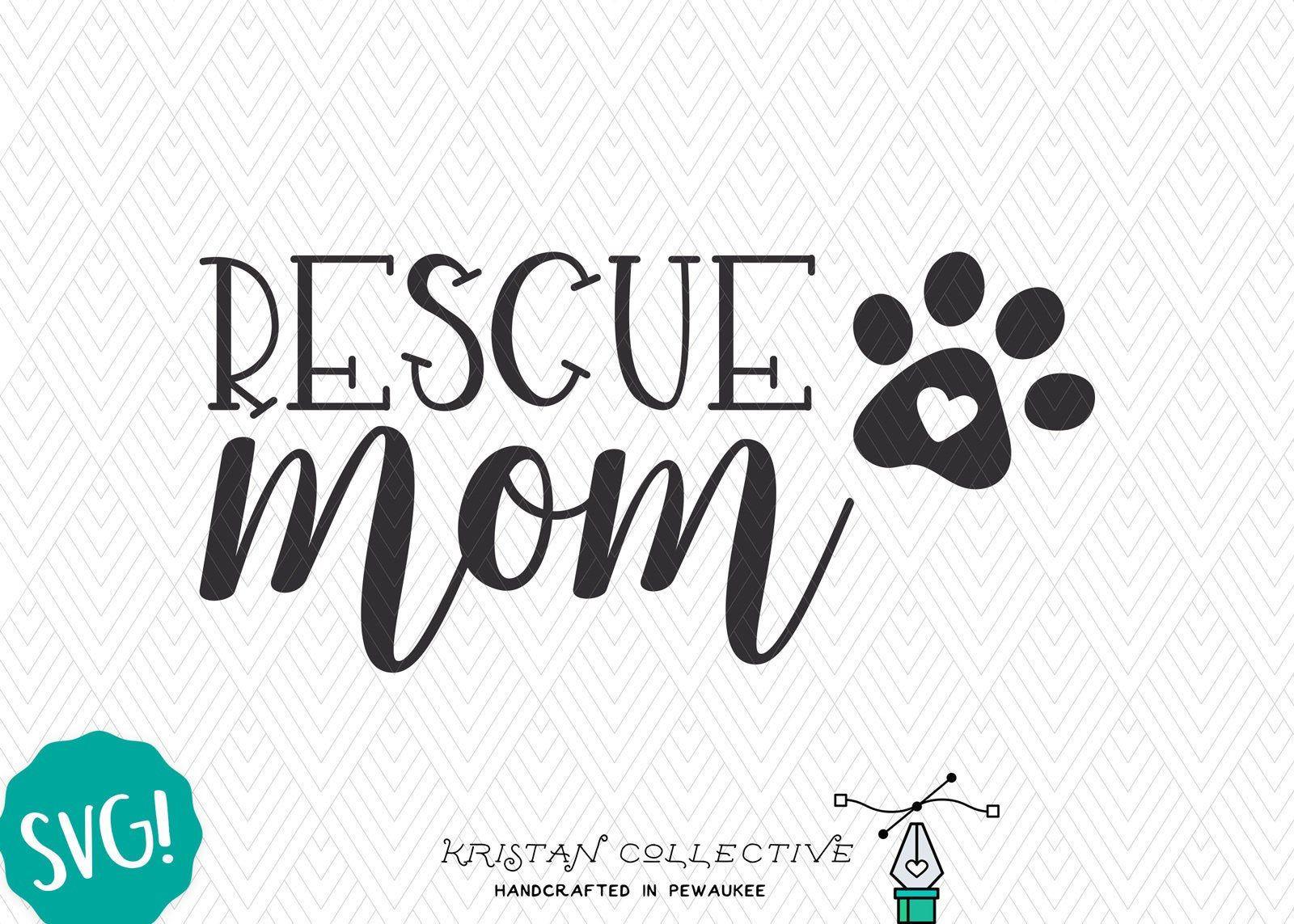 Rescue Mom SVG Heart Paw Print SVG Dog or Cat Mom SVG